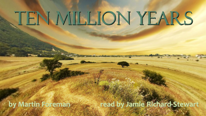 Ten Million Years by Martin Foreman